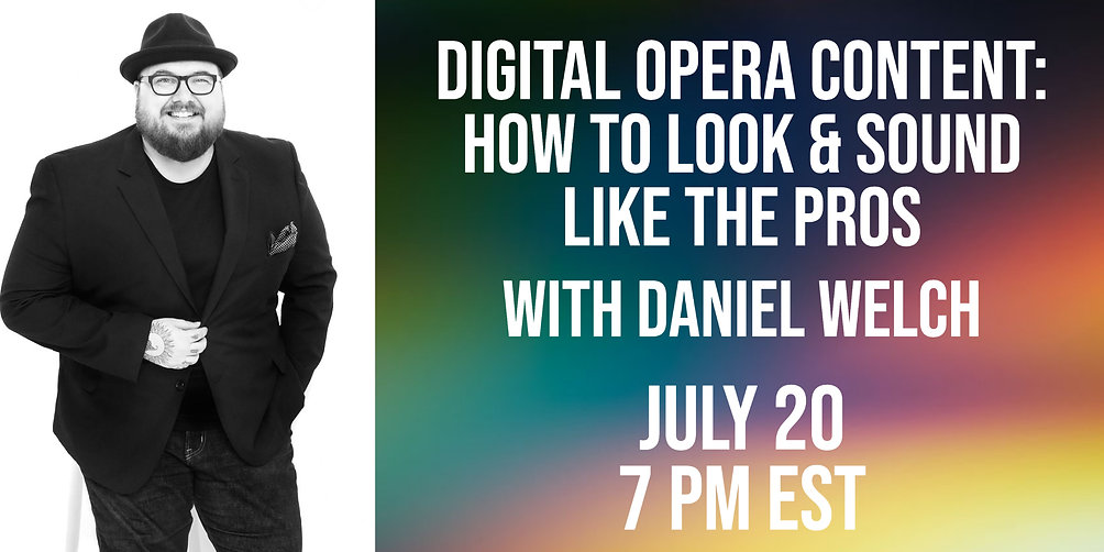 Digital Opera Content: How to Look and Sound like the Pros