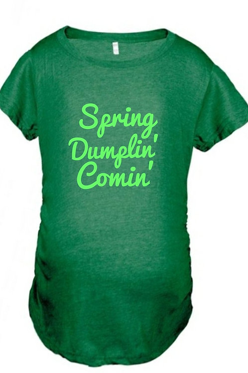 Spring Dumplin' Comin' Maternity Tee