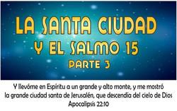 NUEVA CIUDAD-  SALMO 15  Parte  3