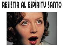 ESPIRITU SANTO RESISTIR