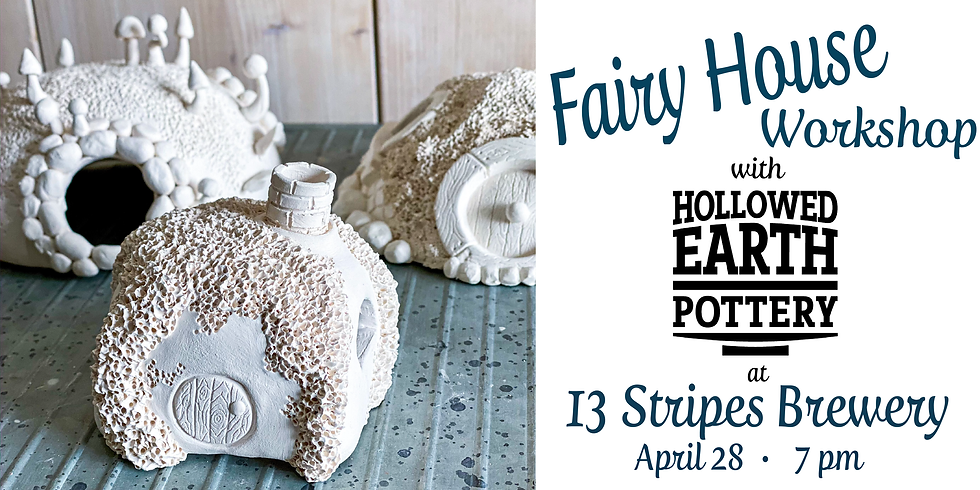 Fairy House Workshop with Hollowed Earth Pottery