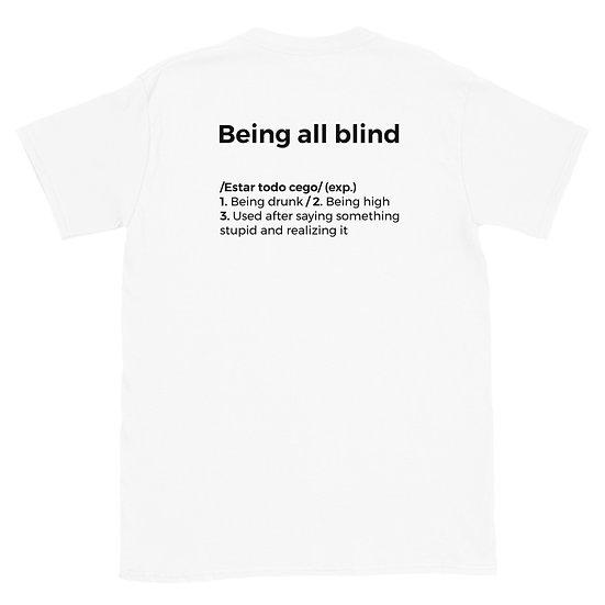 T-Shirt Unisexo - Estar todo cego