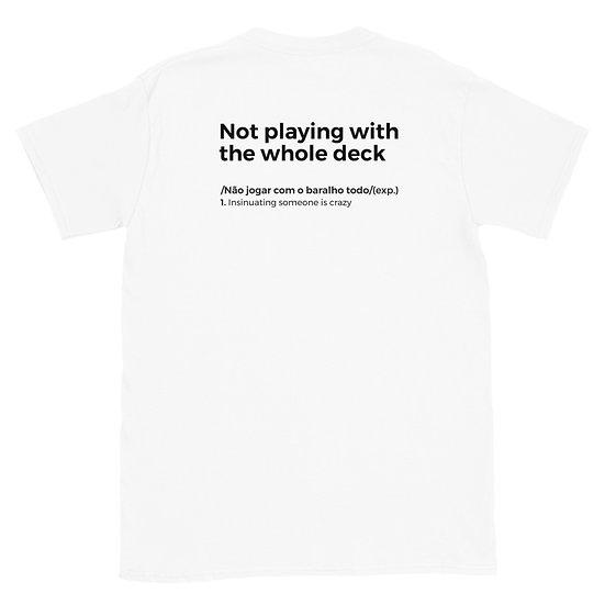 T-Shirt Unisexo - Não jogas com o baralho todo