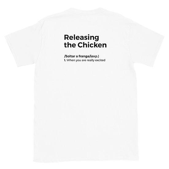 T-Shirt Unisexo - Soltar a franga
