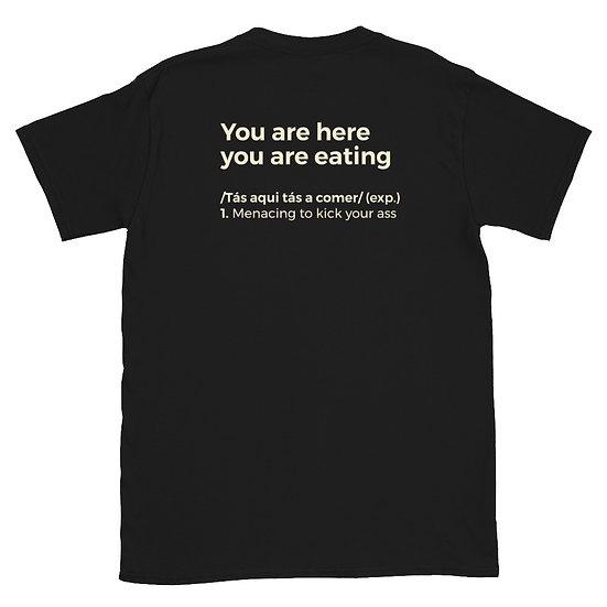 T-Shirt Unisexo - Tás aqui tás a comer