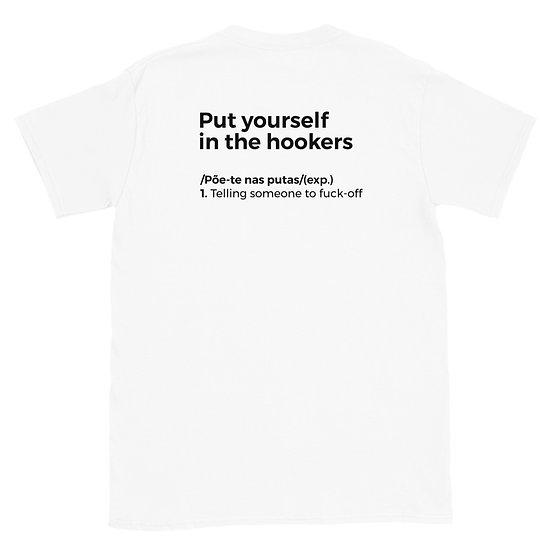 T-Shirt Unisexo - Põe-te nas putas