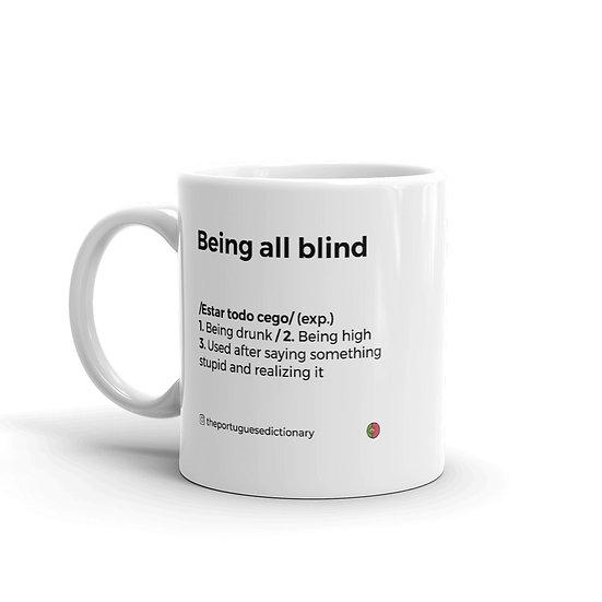 Caneca - Estar todo cego