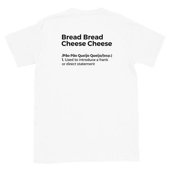 T-Shirt Unisexo - Pão Pão Queijo Queijo