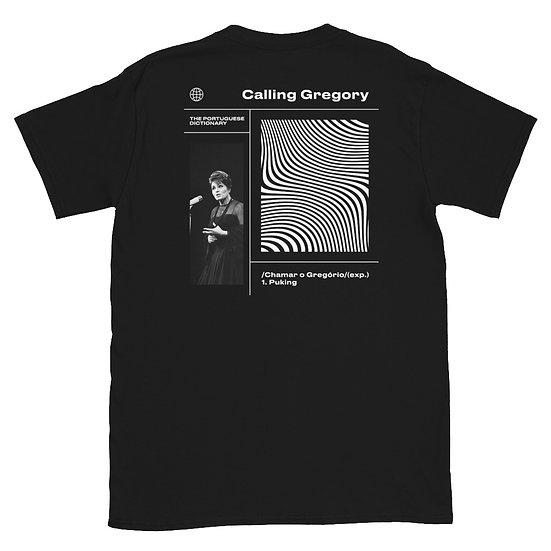 T-Shirt Unisexo - Chamar o Gregório