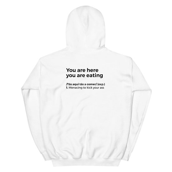 Hoodie Unisexo - You are here you are eating