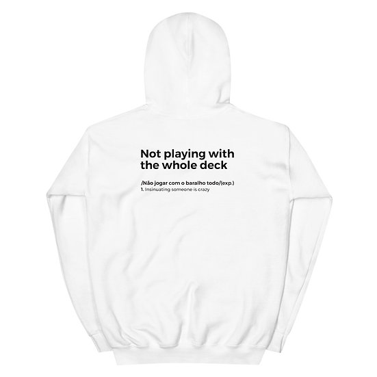 Hoodie Unisexo - Não jogar com o baralho todo