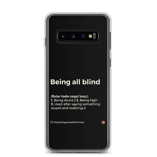 Samsung Case - Estar todo cego