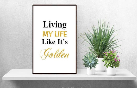 Image result for living my life like it's golden