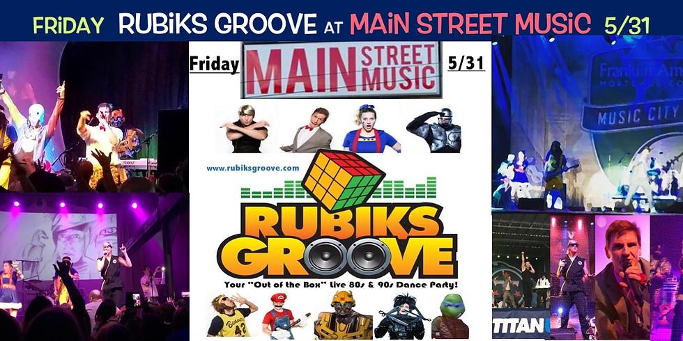 Rubiks Groove at Main Street Music 5/31!