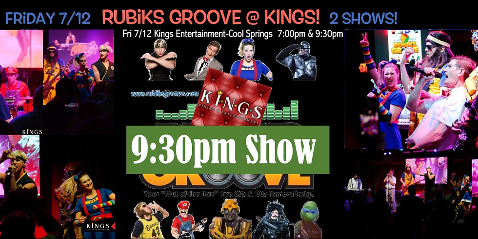 Rubiks Groove 9:30pm Show at Kings 7/12!