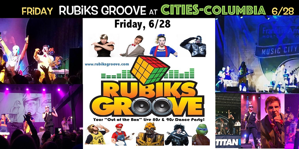 Rubiks Groove at Cities 6/28!