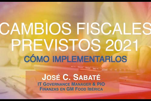 Cambios fiscales previstos 2021