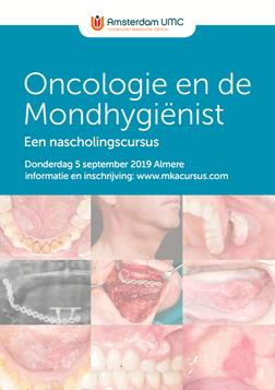 Oncologie en de mondhygienist. Een nascholingscursus