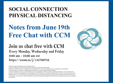 Being Comfortable with Covid| Notes from 6/19/20 Free Chat with CCM