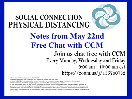 Social Connection Physical Distancing   Notes From 5/22/2020 Free Chat with CCM