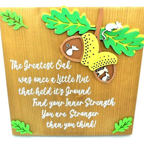 """Greatest Oak"" Plaque by Create, Love & Admire"