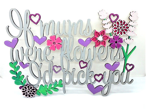 If Mums were Flowers Plaque by Create, Love & Admire