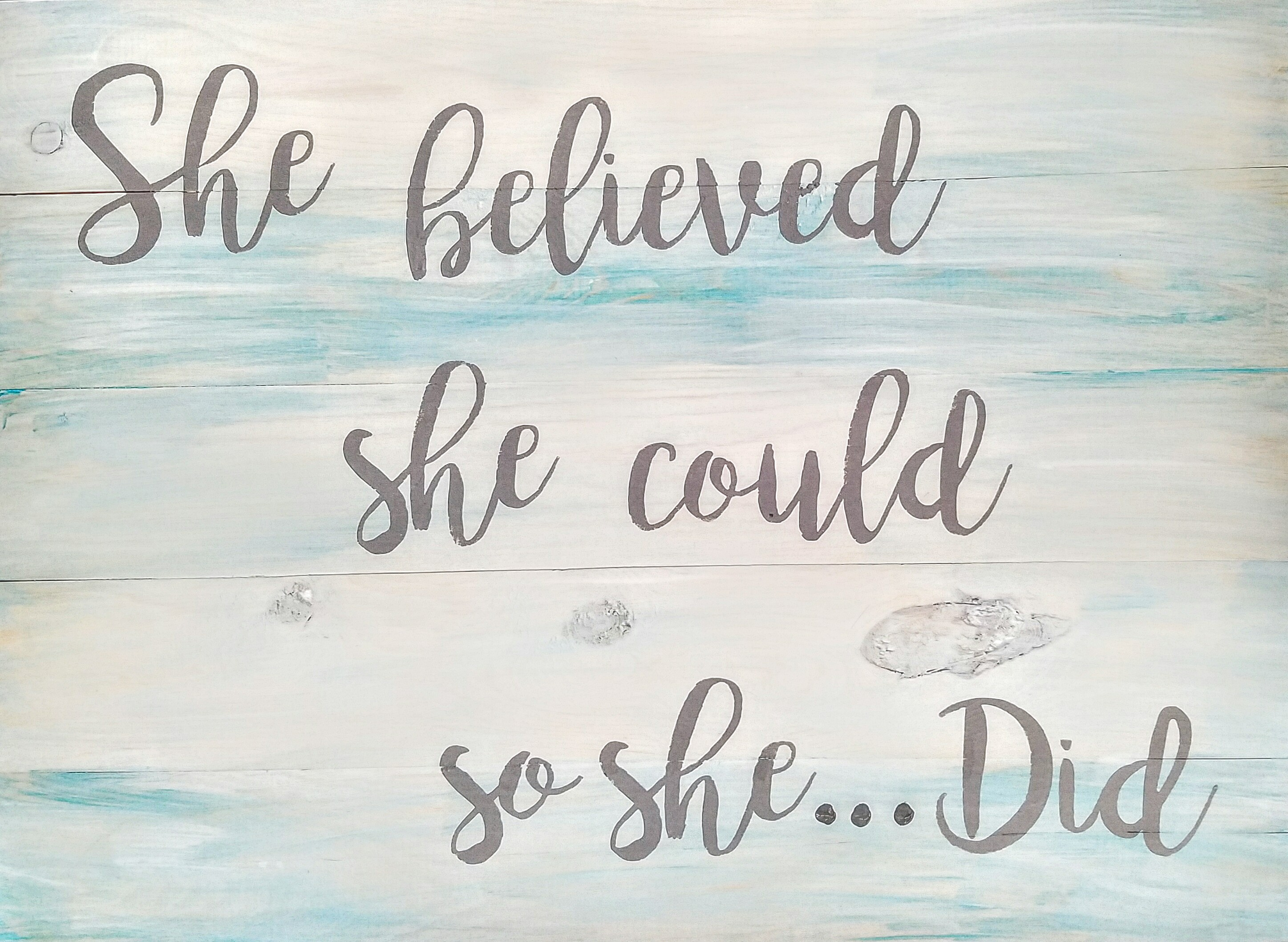 She Believed ....