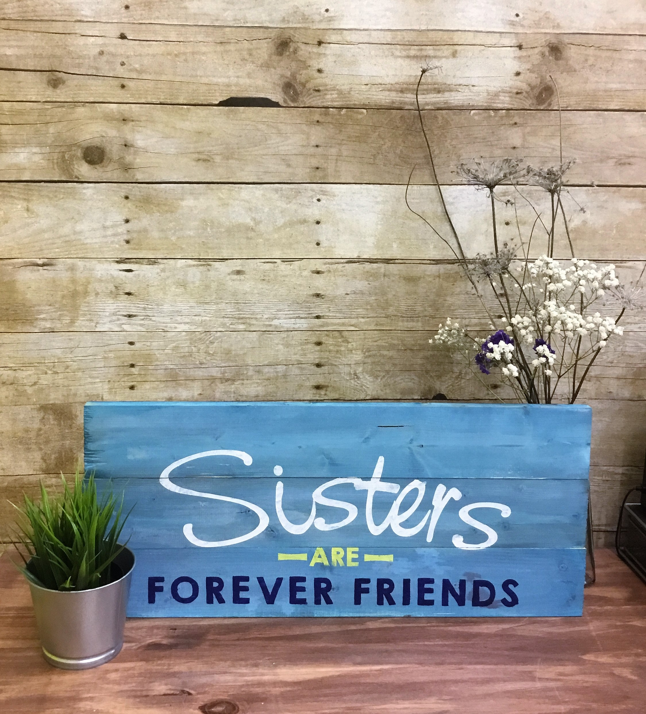 Sisters are forever friends