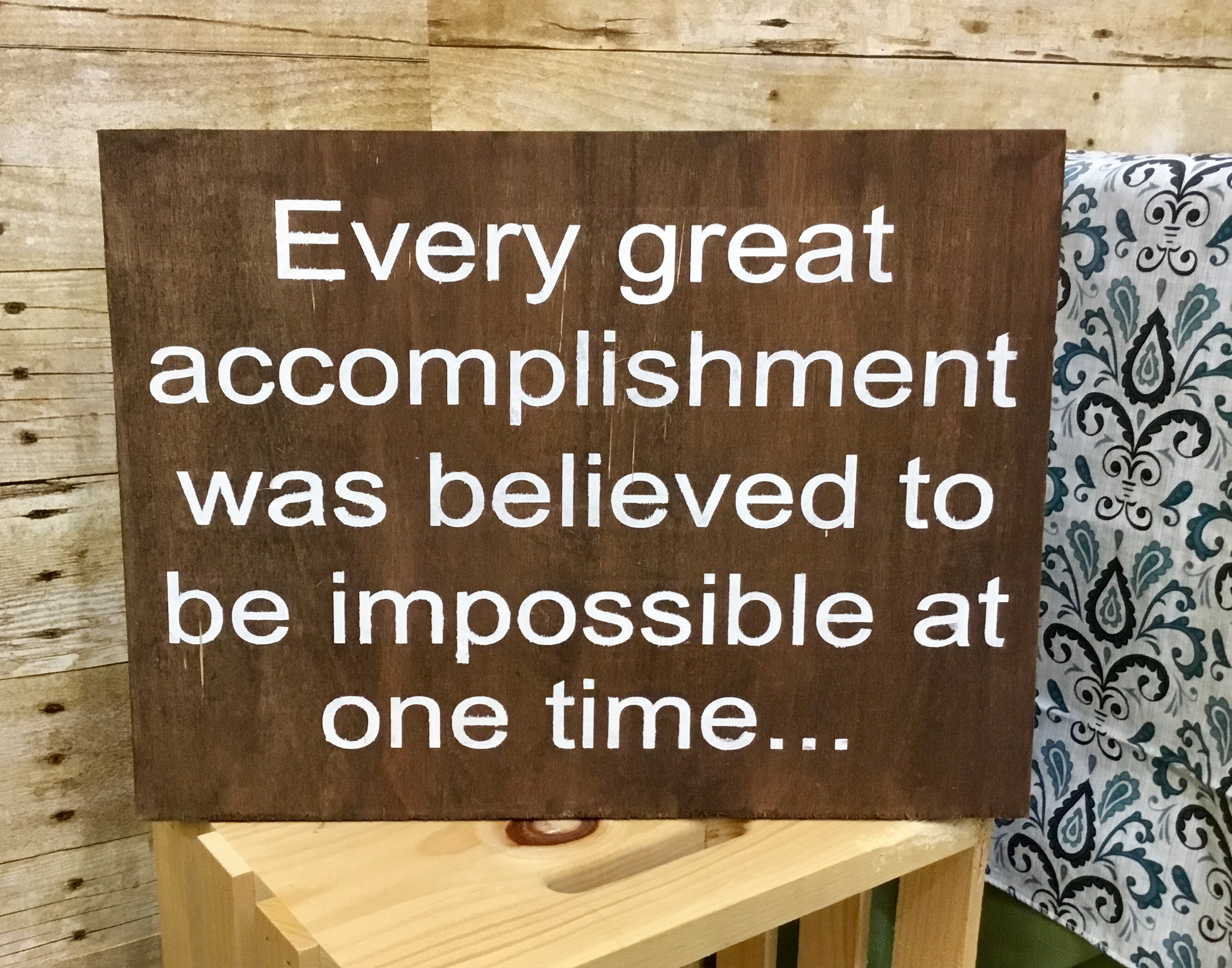 Every great accomplishment..