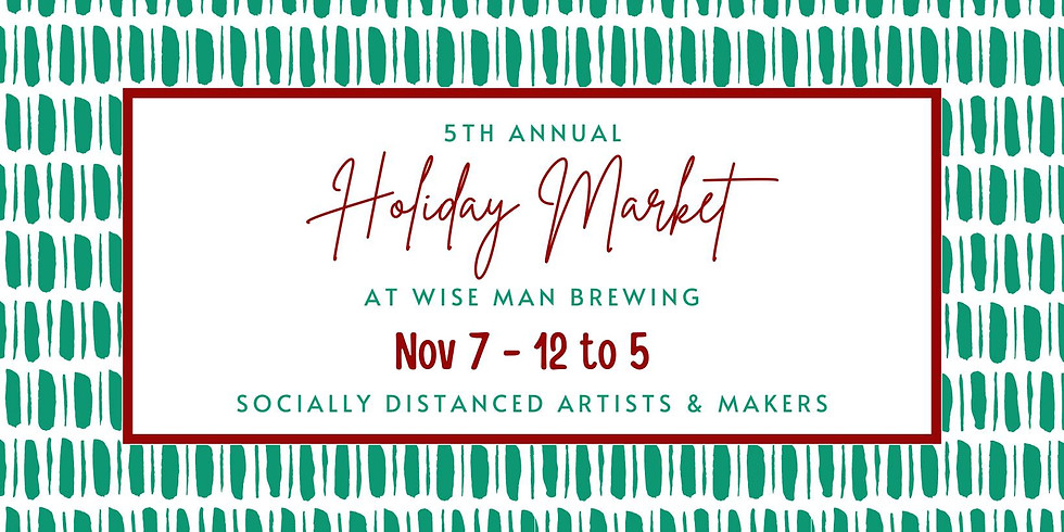5th Annual Holiday Market at Wise Man Brewing
