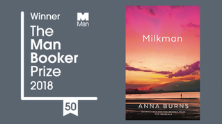 The Man Booker Prize For Fiction 2018 Goes To Milkman By Anna Burns
