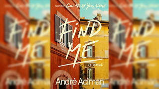 Book Review: André Aciman's Find Me