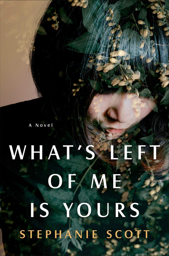 Stephanie Scott What's Left Of Me Is You