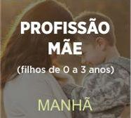 PROFISSAO MAE MANHA.jpg