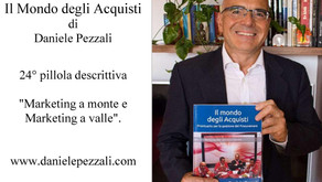 "24° Marketing a monte e Marketing a valle. Da ""Il mondo degli Acquisti"""