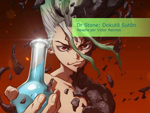 Dr Stone: Dokutā Sutōn