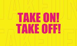 5.TAKE ON! TAKE OFF!