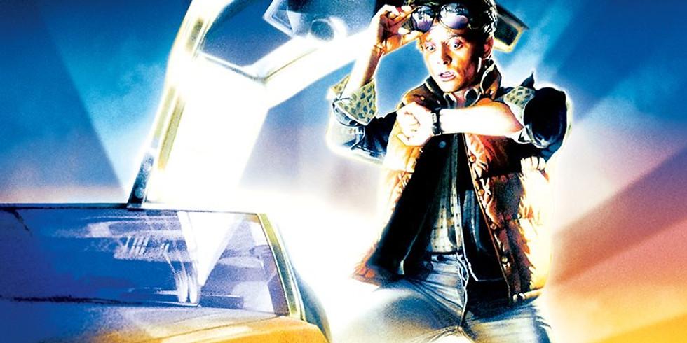 Back to the Future - Saturday 5/23 - 7:15pm
