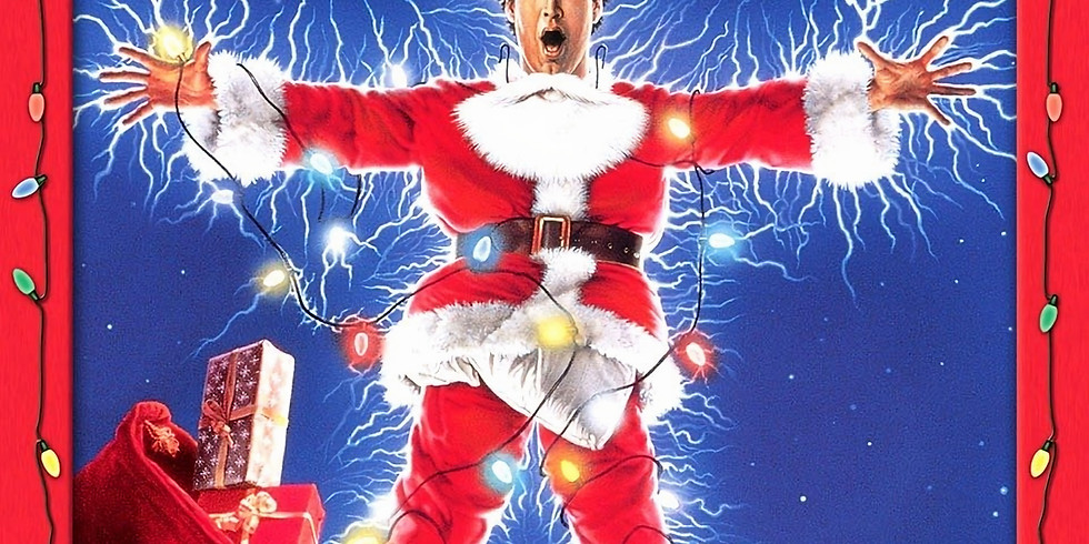 National Lampoons Christmas Vacation 12/6 7:15pm