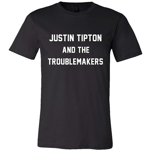 """Justin Tipton And The Troublemakers"" T-Shirt"