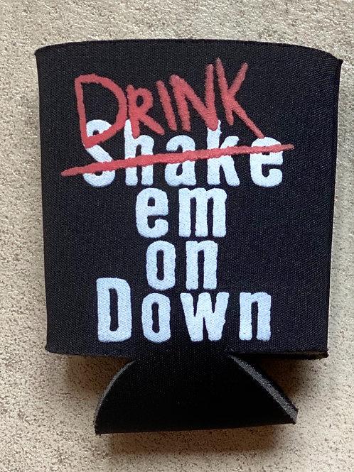 """Shake Em on Down"" Koozie"