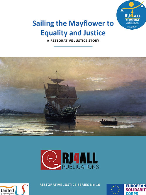Sailing the Mayflower to Equality and Justice: A RESTORATIVE JUSTICE STORY