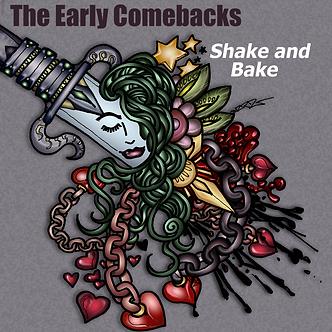 The Early Comebacks - Shake and Bake Cov