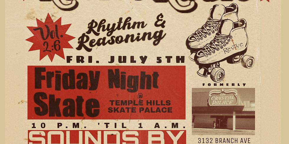 Rythm + Reasoning: Friday Night Skate Party