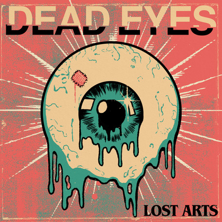 """Single Release: """"Dead Eyes"""" by Lost Arts"""