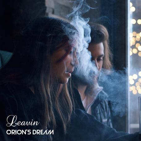 """Single Release: """"Leavin'"""" by Orion's Dream"""