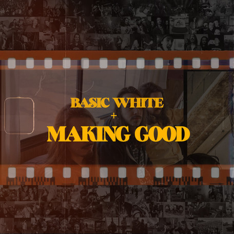 """Single Release: """"Making Good"""" by Basic White"""