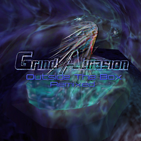 """Album Release: """"Outside The Box- Remixed"""" by Grind Abrasion"""