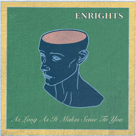 """Album Release: """"As Long As It Makes Sense To You"""" by The Enrights"""