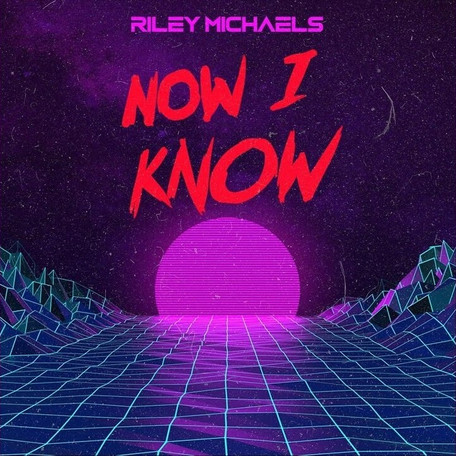 "Single Release: ""Now I Know"" by Riley Michaels"